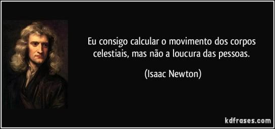 frase-eu-consigo-calcular-o-movimento-dos-corpos-celestiais-mas-nao-a-loucura-das-pessoas-isaac-newton-103512
